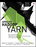 Apache Hadoop Yarn: Moving Beyond Mapreduce and Batch Processing with Apache Hadoop 2 (Addison-Wesley Data and Analytics)