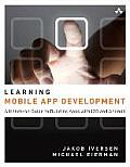 Learning Mobile App Development: A Hands-On Guide to Building Apps with IOS and Android (Learning)