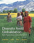 Diversity Amid Globalization: World Regions, Environment, Development Plus Masteringgeography with Etext -- Access Card Package