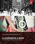Adobe Photoshop Elementary 12 Classroom in a Book With Access (14 Edition)