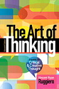 Art Of Thinking A Guide To Critical & Creative Thought