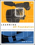 Learning AV Foundation: A Hands-On Guide to Mastering the AV Foundation Framework (Learning)