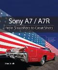 Sony A7 / A7r: From Snapshots to Great Shots (From Snapshots to Great Shots)