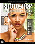 Photoshop for Lightroom Users 1st Edition