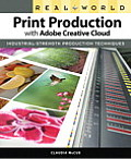 Real World Print Production with Adobe Creative Cloud (Real World)