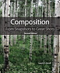 Composition: From Snapshots to Great Shots (From Snapshots to Great Shots)
