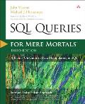 SQL Queries for Mere Mortals: A Hands-On Guide to Data Manipulation in SQL (For Mere Mortals)