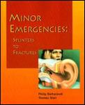 Minor Emergencies Splinters To Fractur