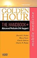 Golden Hour: The Handbook of Advanced Pediatric Life Support (Mobile Medicine Series)