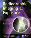 Radiographic Imaging and Exposure (2ND 04 - Old Edition)