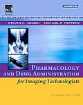 Pharmacology and Drug Administration for Imaging Technologists (2ND 06 Edition)