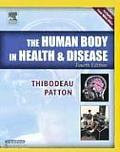 Human Body in Health & Disease 4th Ed. (Human Body in Health & Disease)