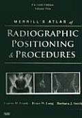 Merrills Atlas of Radiographic Positioning & Procedures Volume 2
