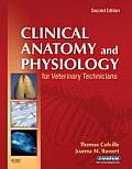 Clinical Anatomy and Physiology for Veterinary Technicians - Text Only (2ND 08 Edition)