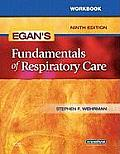 Egan's Fundamentals of Respiratory Care - Workbook (9TH 09 - Old Edition)