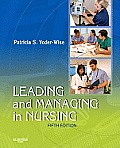 Leading and Managing in Nursing (5TH 11 - Old Edition)