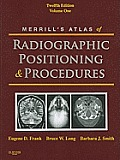 Merrill's Atlas of Radiographic Positioning and Procedures: Volume 1 (12TH 12 Edition)