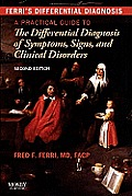 Ferris Differential Diagnosis A Practical Guide To The Differential Diagnosis Of Symptoms Signs & Clinical Disorders