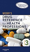 Mosbys Drug Reference for Health Professions 3rd Edition