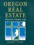 Oregon Real Estate Practices, Finance, Law