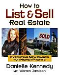 How to List & Sell Real Estate Executing New Basics for Higher Profits With CDROM