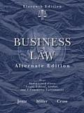 Business Law Alternate Edition Text & Summarized Cases Legal Ethical Global & E Commerce Environment 11th Edition