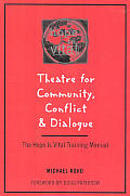 Theatre for Community Conflict and Dialogue: The Hope Is Vital Training Manual Cover