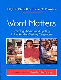 Word Matters Teaching Phonics & Spelling in the Reading Writing Classroom