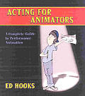 Acting For Animators A Complete Guide To Perfo