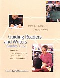 Guiding Readers and Writers (Grades 3-6): Teaching Comprehension, Genre, and Content Literacy