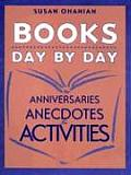 Books Day by Day Anniversaries Anecdotes & Activities
