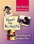About the Authors: Writing Workshop with Our Youngest Writers Cover