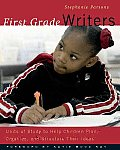 First Grade Writers: Units of Study to Help Children Plan, Organize, and Structure Their Ideas