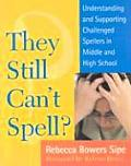 They Still Can't Spell?: Understanding and Supporting Challenged Spellers in Middle and High School