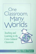 One Classroom Many Worlds Teaching & Learning In The Cross Cultural Classroom