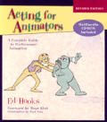 Acting For Animators Revised Edition Complete Guide To Performance Animation