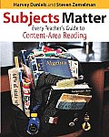 Subjects Matter Subjects Matter Every Teachers Guide to Content Area Reading Every Teachers Guide to Content Area Reading
