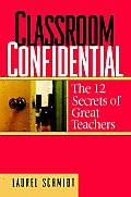 Classroom Confidential The 12 Secrets of Great Teachers