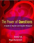 Power of Questions A Guide to Teacher & Student Research