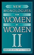 New Monologues for Women By Women Volume 2