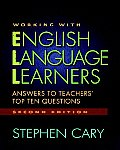 Working with English Language Learners Answers to Teachers Top Ten Questions