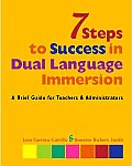 7 Steps to Success in Dual Language Immersion A Brief Guide for Teachers & Administrators