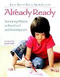 Already Ready : Nurturing Writers in Preschool and Kindergarten (08 Edition)