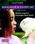 Doing What Scientists Do Second Edition Children Learn To Investigate Their World