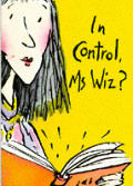 In Control, MS. Wiz?