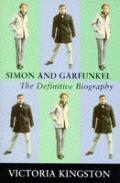 Simon & Garfunkel: The Definitive Biography