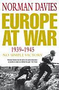 Europe At War 1939 1945 No Simple Victory