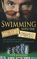 Swimming with the Devilfish: ...Under the Surface of Professional Poker