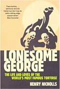 Lonesome George: The Life and Loves of the World's Most Famous Tortoise