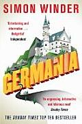 Germania A Personal History of Germans Ancient & Modern